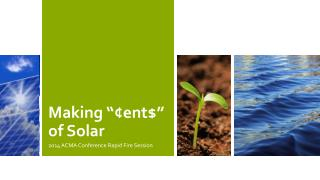"Making  ""¢ent$"" of Solar"
