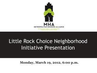 Little Rock Choice Neighborhood Initiative Presentation