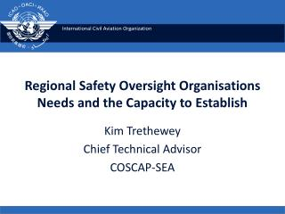 Regional Safety Oversight Organisations Needs and the Capacity to Establish