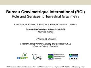 Bureau  Gravimetrique  International ( BGI) R ole and  Services  to  Terrestrial Gravimetry