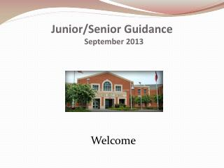 Junior/Senior Guidance   September 2013