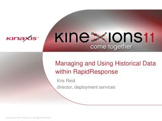 Managing and Using Historical Data within RapidResponse