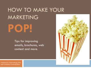 How to Make Your Marketing POP!