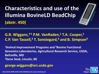 Characteristics and use of the  Illumina BovineLD BeadChip ( abstr . 450)