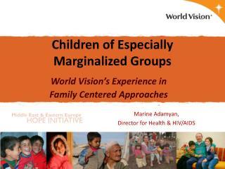 Children of Especially Marginalized Groups