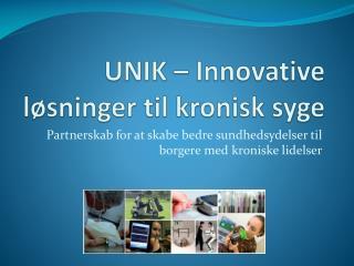 UNIK � Innovative l�sninger til kronisk syge