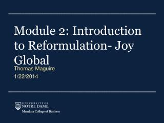 Module 2: Introduction to Reformulation- Joy Global