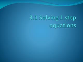 3.1 Solving 1 step equations