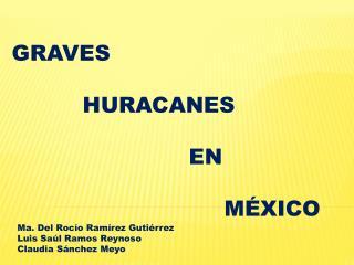 GRAVES  HURACANES  EN  MÉXICO