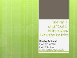 "The ""In's""  and "" Out's""  of Inclusion/ Exclusion Policies"