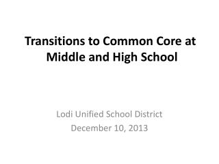 Transitions  to Common Core  at Middle  and  High School