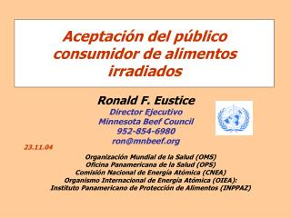 Ronald F. Eustice Director Ejecutivo Minnesota Beef Council 952-854-6980 ronmnbeef