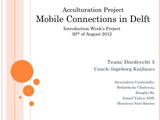Team: Dordrecht 3 Coach:  Ingeborg Kuijlaars Alexandros Vasileiadis ,  Bedashrita Chattoraj,