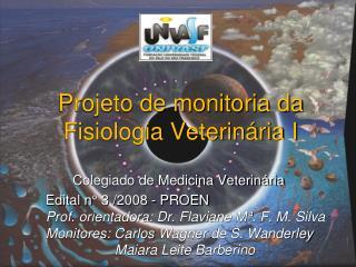 Projeto de monitoria da Fisiologia Veterin ria I