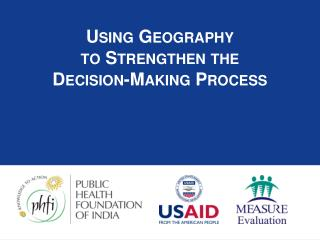 Using Geography to Strengthen the Decision-Making Process