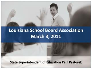 State Superintendent of Education Paul Pastorek