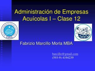 Administración de Empresas Acuícolas I –  Clase  12