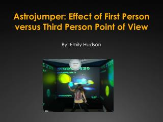 Astrojumper : Effect of First Person versus Third Person Point of View