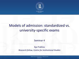 Models of admission: standardized vs. university-specific exams
