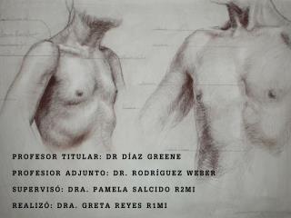 PROFESOR TITULAR: DR DÍAZ GREENE PROFESIOR ADJUNTO : DR. RODRÍGUEZ WEBER