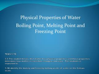 Physical Properties of Water Boiling Point, Melting Point and Freezing Point