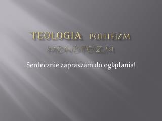 TEOLOGIA POLITEIZM MONOTEIZM