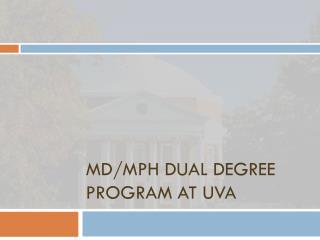 MD/MPH dual degree program at  uva