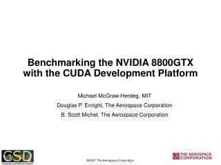 Benchmarking the NVIDIA 8800GTX with the CUDA Development Platform
