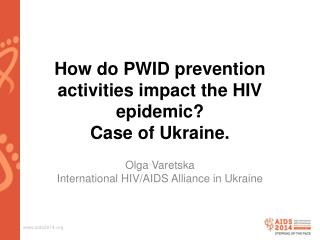 How do PWID prevention activities impact the HIV epidemic?  Case of Ukraine .