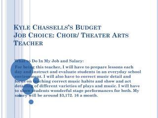 Kyle Chassells's Budget Job Choice: Choir/ Theater Arts Teacher