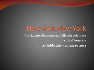 Un viaggio alla scoperta della più celebrata  città d'America 27 febbraio – 4 marzo 2013