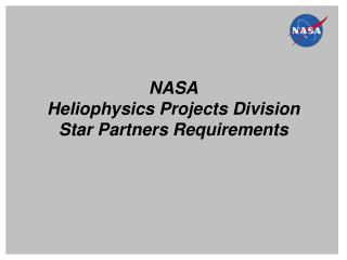NASA Heliophysics Projects Division Star Partners Requirements