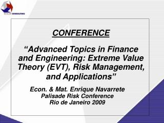 Advanced Topics in Finance and Engineering: Extreme Value Theory EVT, Risk Management, and Applications