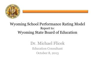 Wyoming School Performance Rating  Model Report to: Wyoming State Board of Education