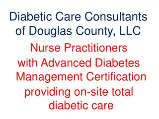 Diabetic Care Consultants  of Douglas County, LLC