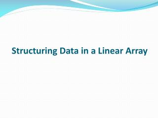 Structuring Data in a Linear Array
