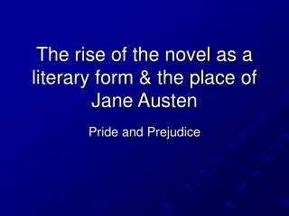 The rise of the novel as a literary form  the place of Jane Austen