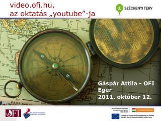 """video.ofi.hu ,  az oktatás """" youtube """" -ja"""