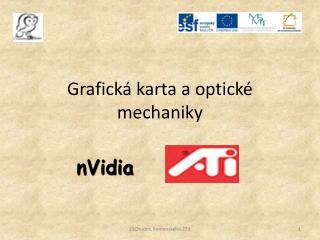 Grafick� karta a optick� mechaniky