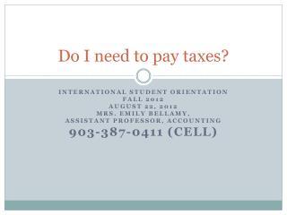 Do I need to pay taxes?