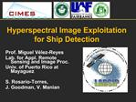 Prof. Miguel V lez-Reyes Lab. for Appl. Remote Sensing and Image Proc. Univ. of Puerto Rico at Mayaguez  S. Rosario-Torr