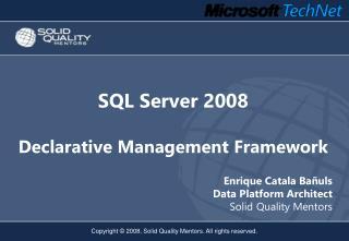 SQL Server 2008 Declarative Management Framework
