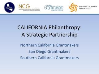 CALIFORNIA Philanthropy: A Strategic Partnership