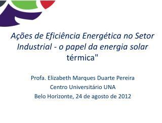 """Ações de Eficiência Energética no Setor Industrial - o papel da energia solar  térmica"""""""
