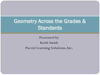 Geometry Across the Grades &  Standards