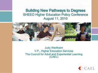 Building  New  Pathways  to Degrees  SHEEO Higher Education Policy Conference August 11, 2010