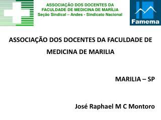 ASSOCIAÇÃO DOS DOCENTES DA FACULDADE DE MEDICINA DE MARILIA MARILIA – SP
