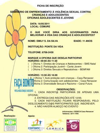 FICHA DE INSCRI��O  SEMIN�RIO DE ENFRENTAMENTO � VIOL�NCIA SEXUAL CONTRA CRIAN�AS E ADOLESCENTES