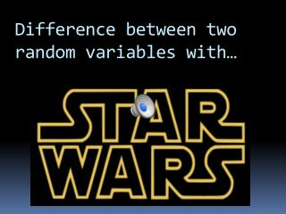 Difference between two random variables with…