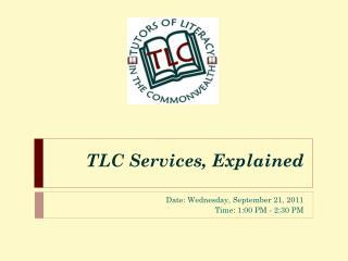 TLC Services, Explained